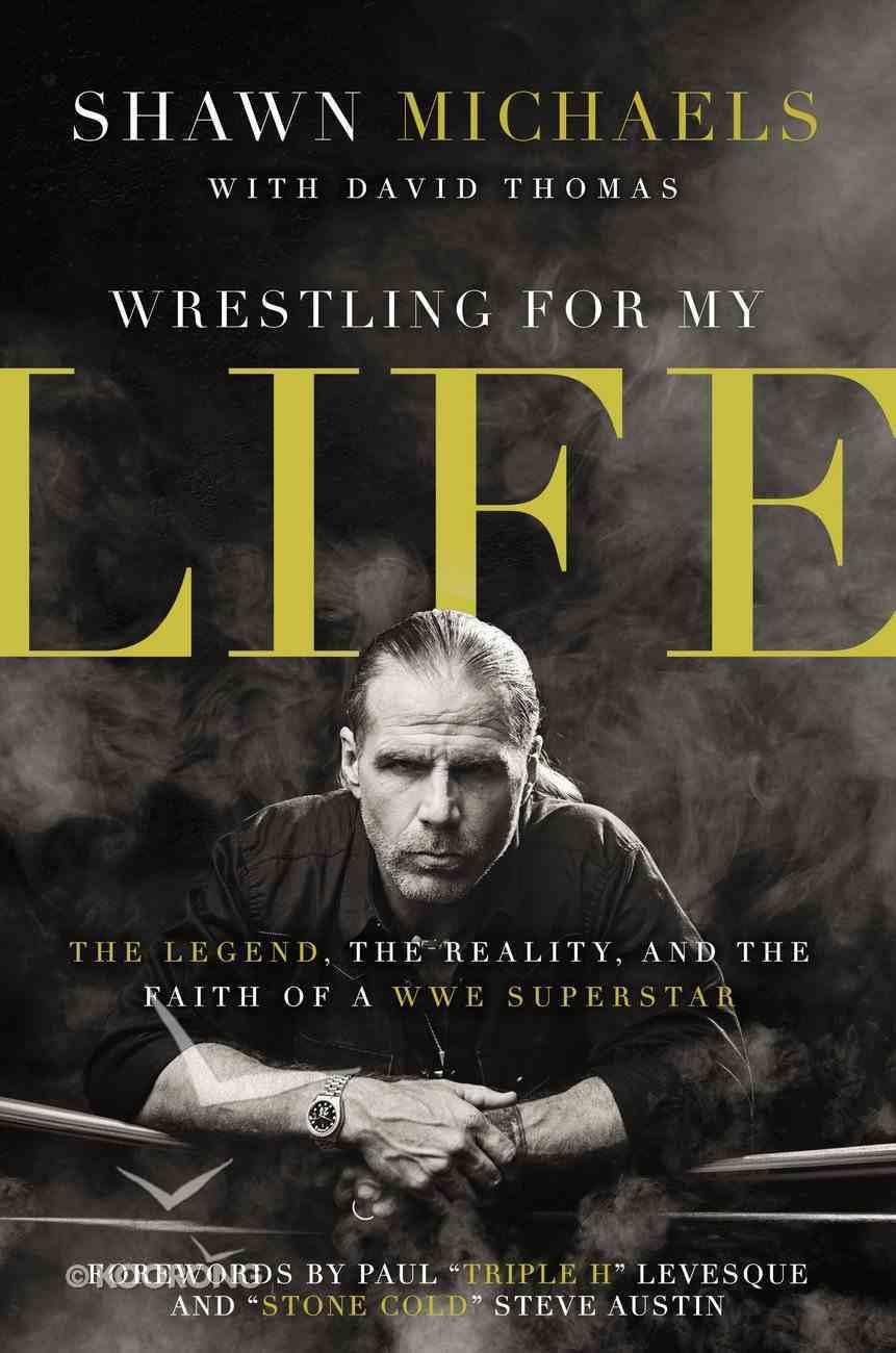 Wrestling For My Life Paperback
