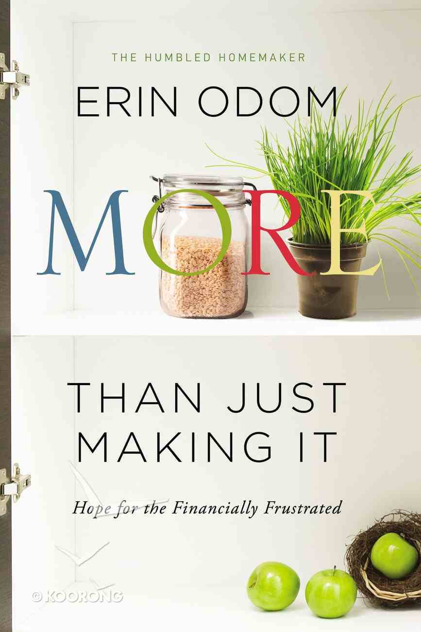 More Than Just Making It: Hope For the Financially Frustrated Paperback