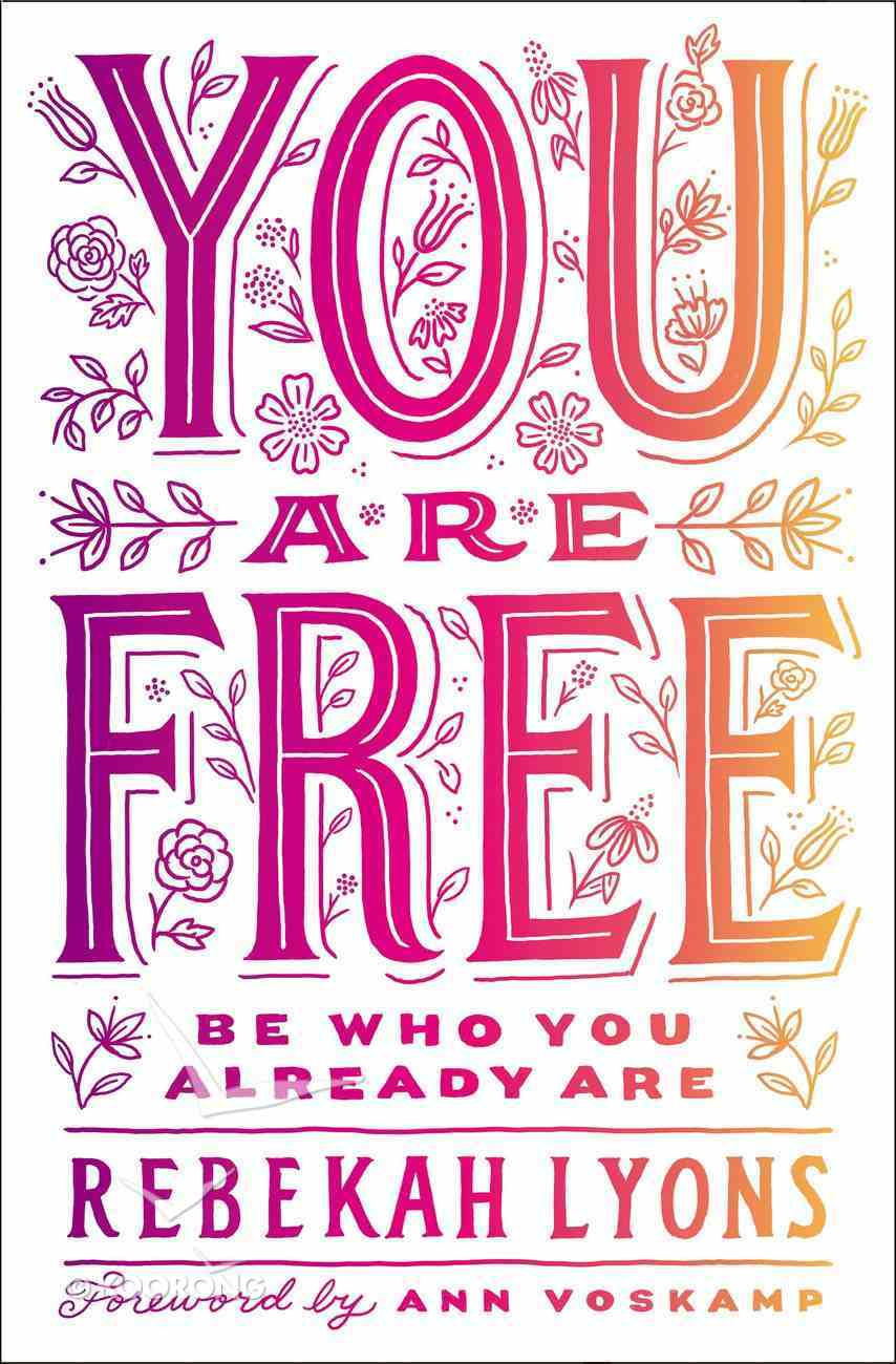 You Are Free: Be Who You Already Are Paperback