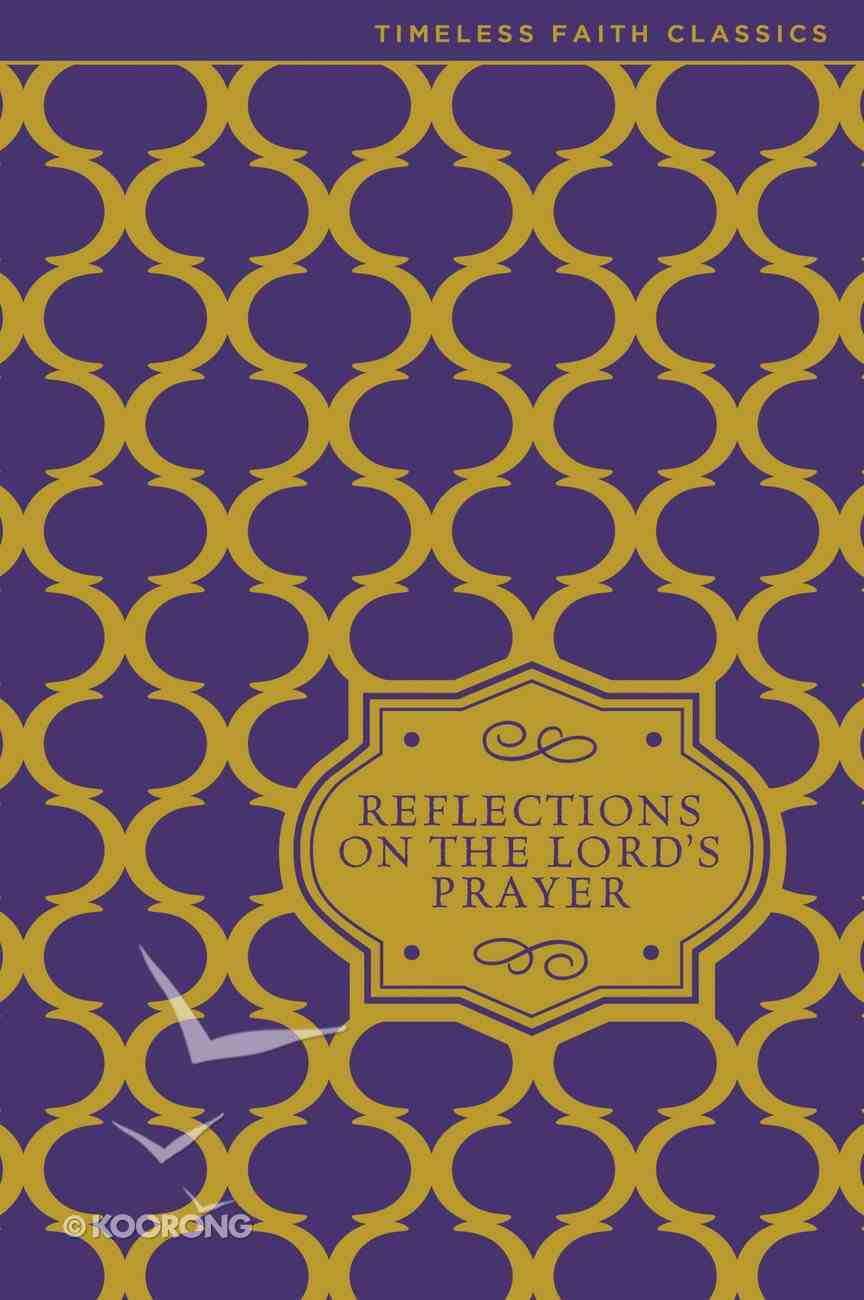 Reflections on the Lord's Prayer Hardback
