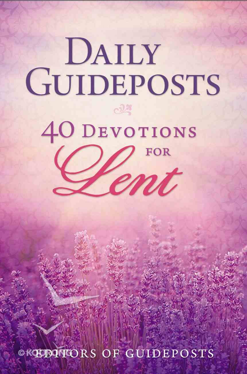 Daily Guideposts: 40 Devotions For Lent Paperback