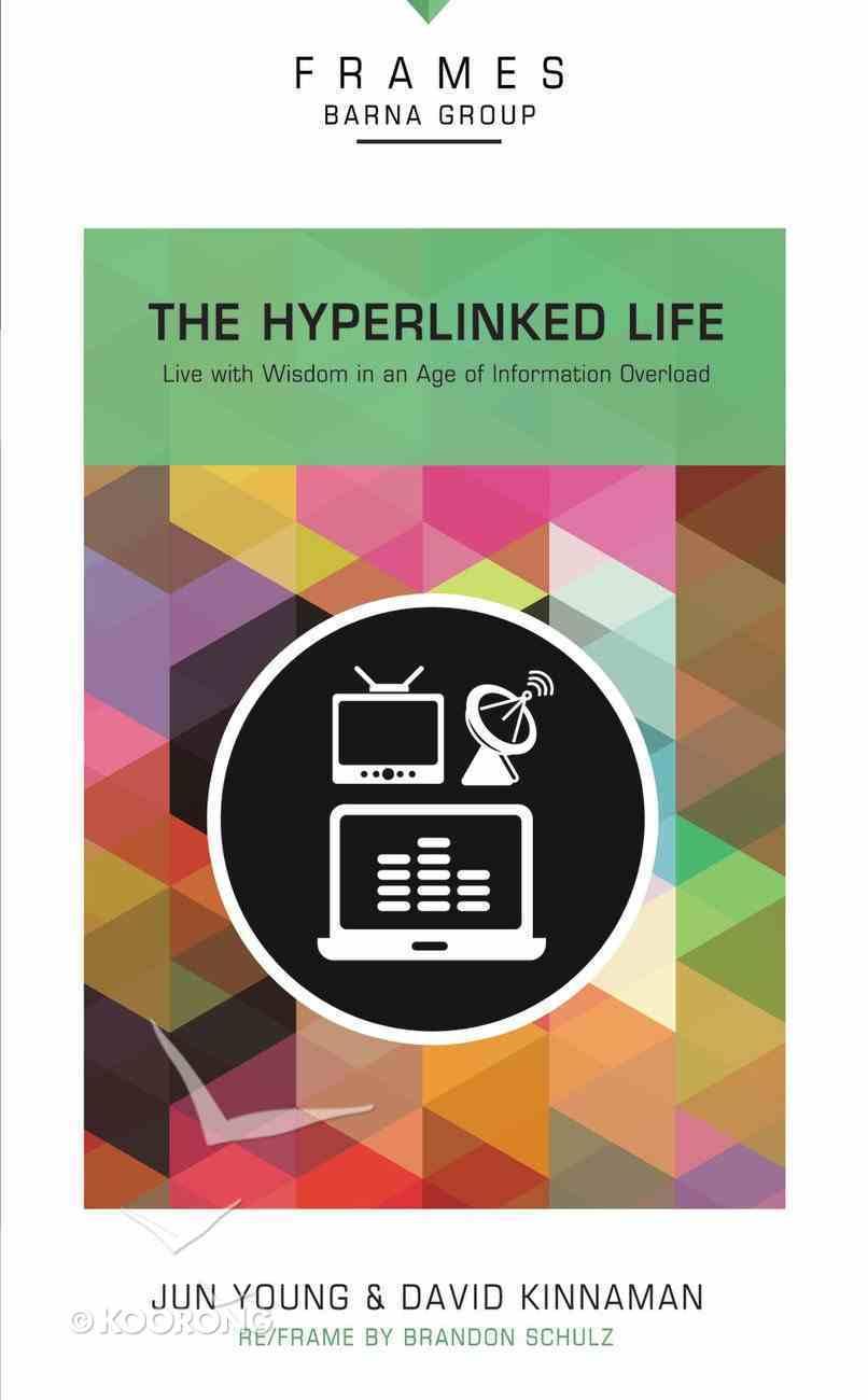 The Hyperlinked Life (Frames Barna Group Series) Paperback