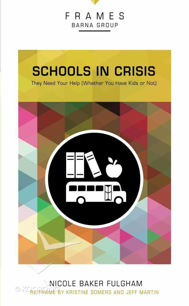 Schools in Crisis (Frames Barna Group Series) Paperback