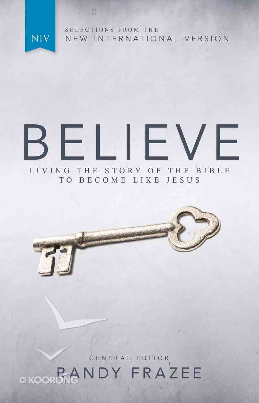 Believe: Living the Story of the Bible (With Selections From the NIV) (Believe (Zondervan) Series) Hardback