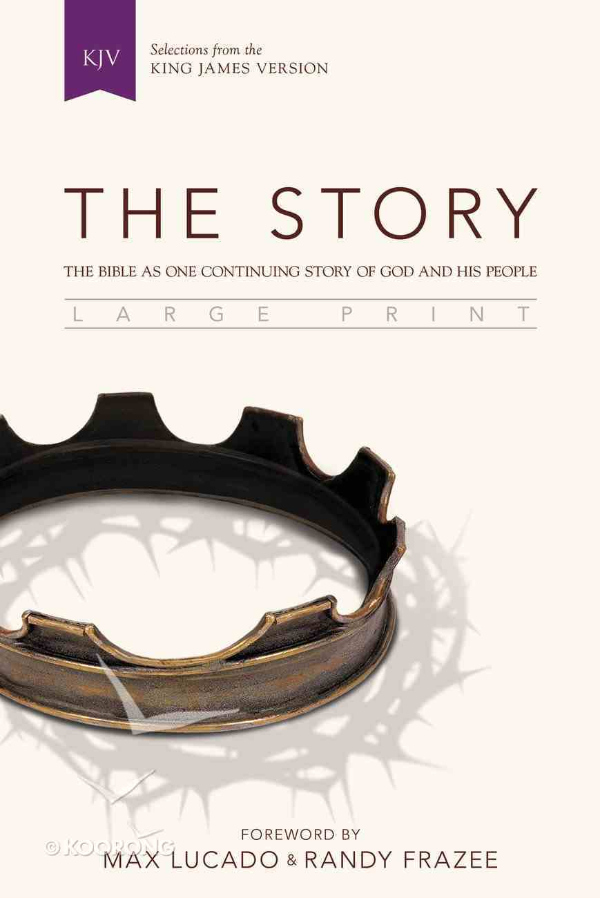 KJV the Story Large Print: The Bible as One Continuing Story of God and His People (Black Letter Edition) Hardback