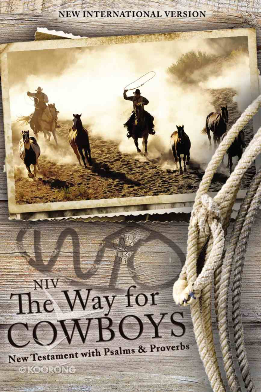 NIV Way For Cowboys the New Testament With Psalms and Proverbs (Black Letter Edition) Paperback