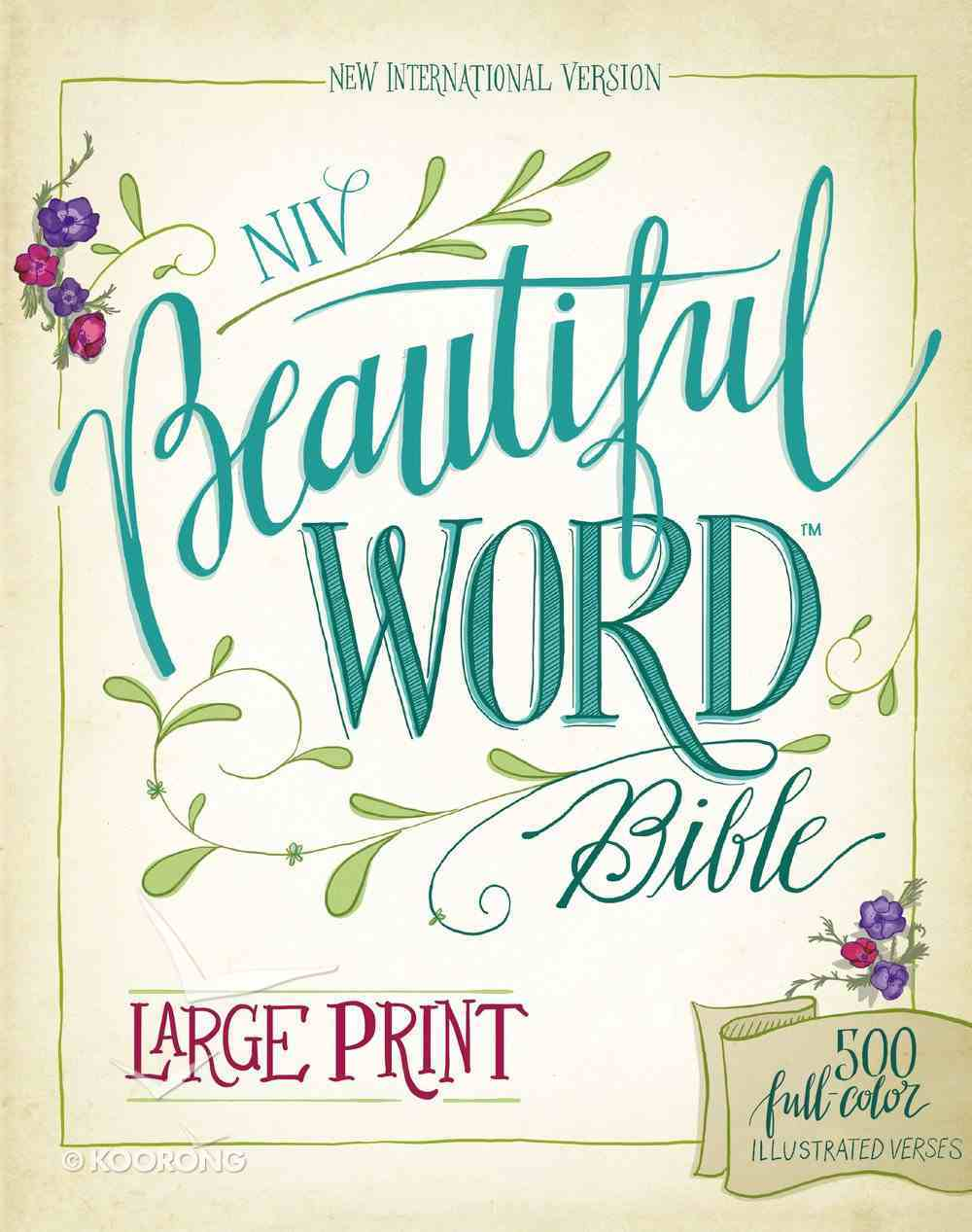 NIV Beautiful Word Bible Large Print Floral (Black Letter Edition) Hardback