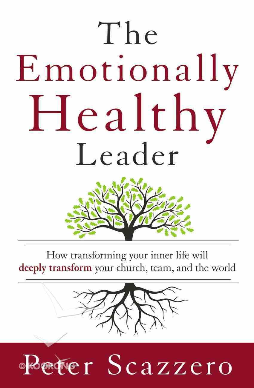 The Emotionally Healthy Leader Hardback