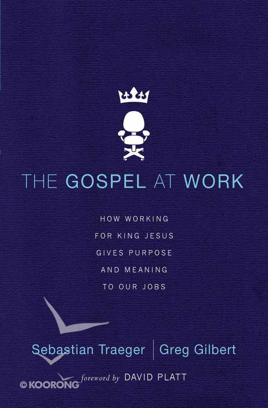 The Gospel At Work Paperback
