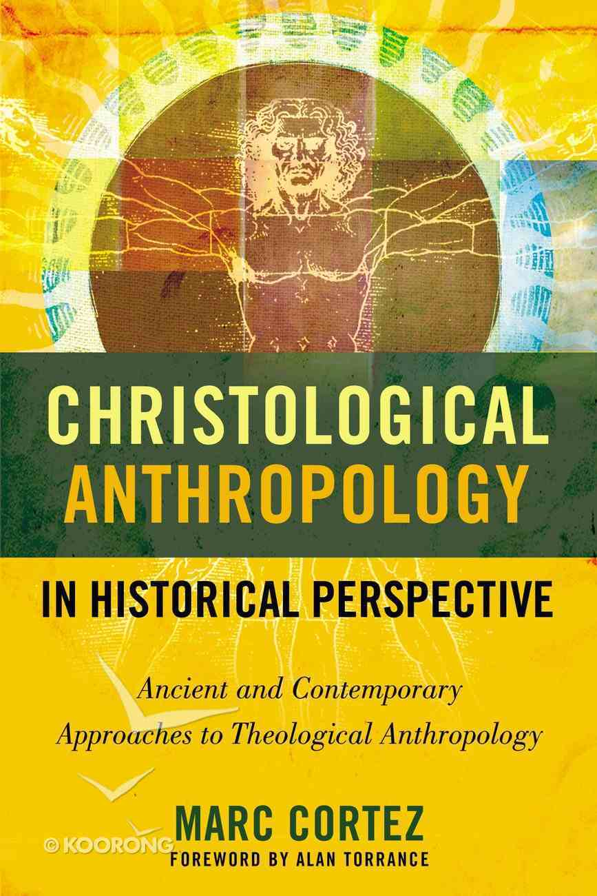 Christological Anthropology in Historical Perspective Paperback