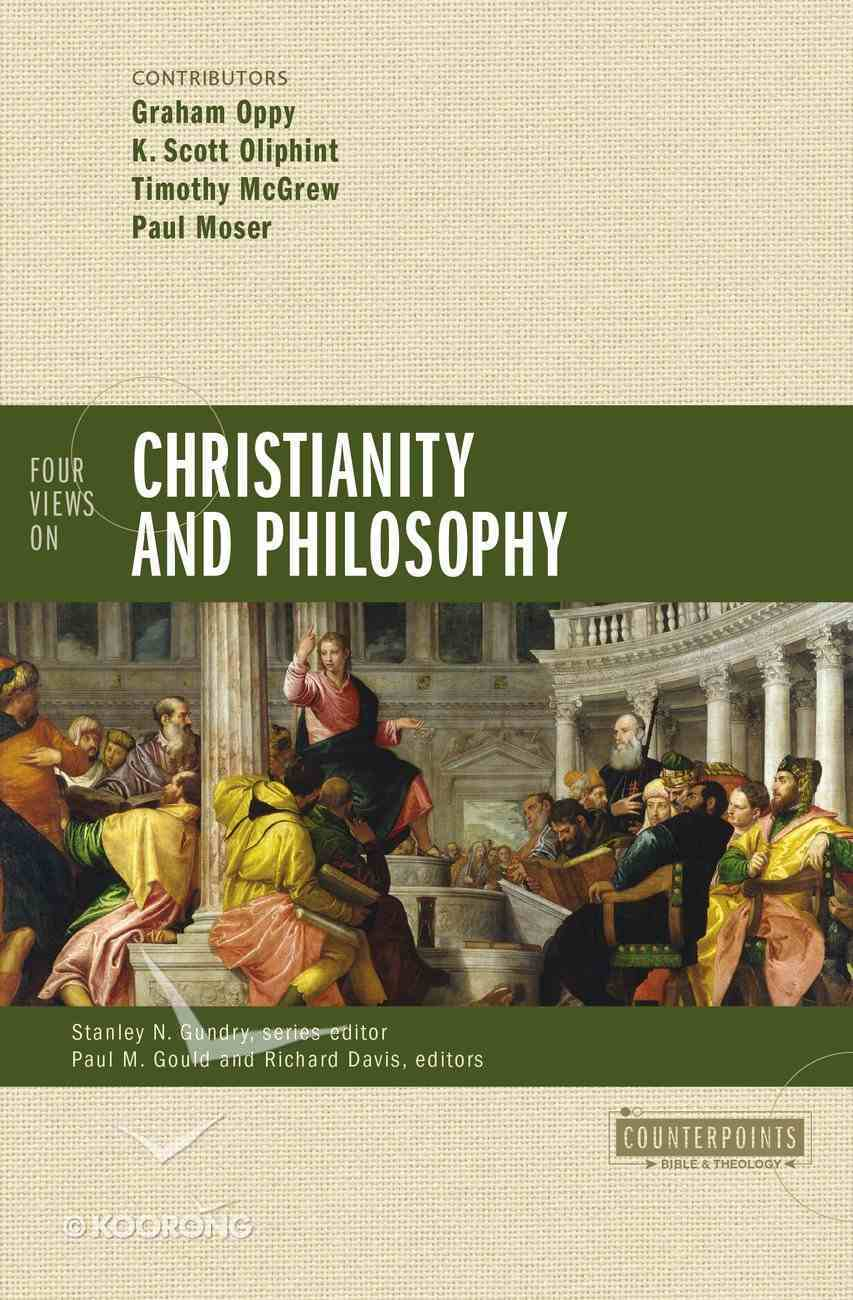 Four Views on Christianity and Philosophy (Counterpoints Series) Paperback