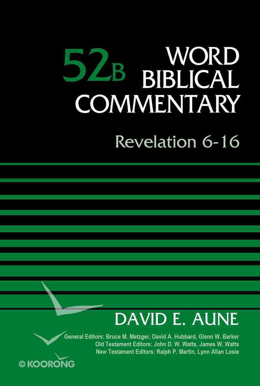Revelation 6-16 (Word Biblical Commentary Series) Hardback