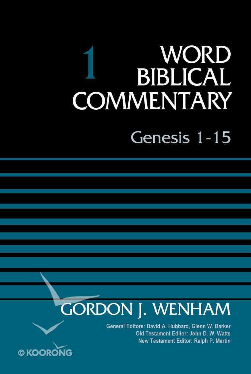 Genesis 1-15 (#01 in Word Biblical Commentary Series) Hardback