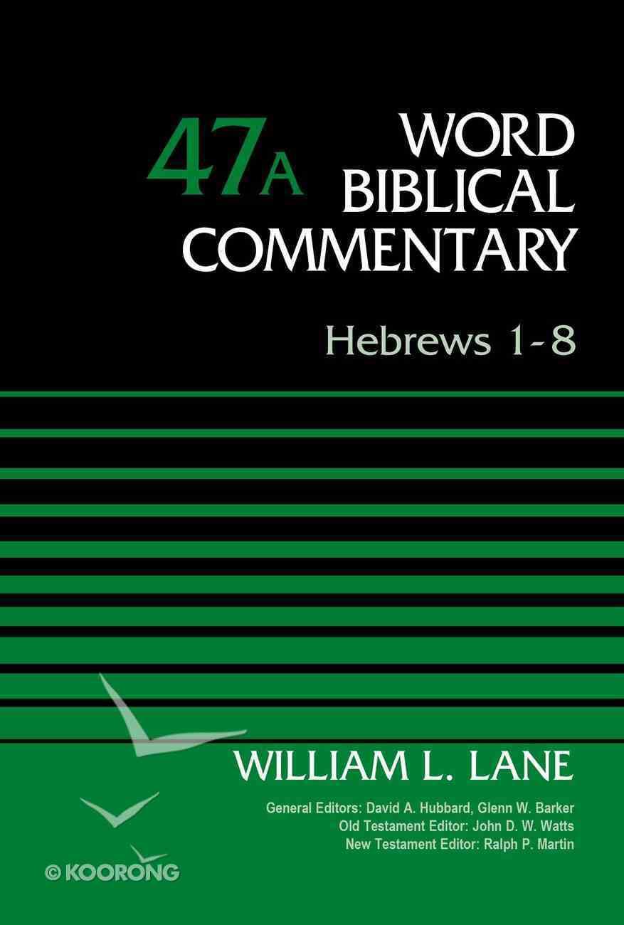Hebrews 1-8 (Word Biblical Commentary Series) Hardback