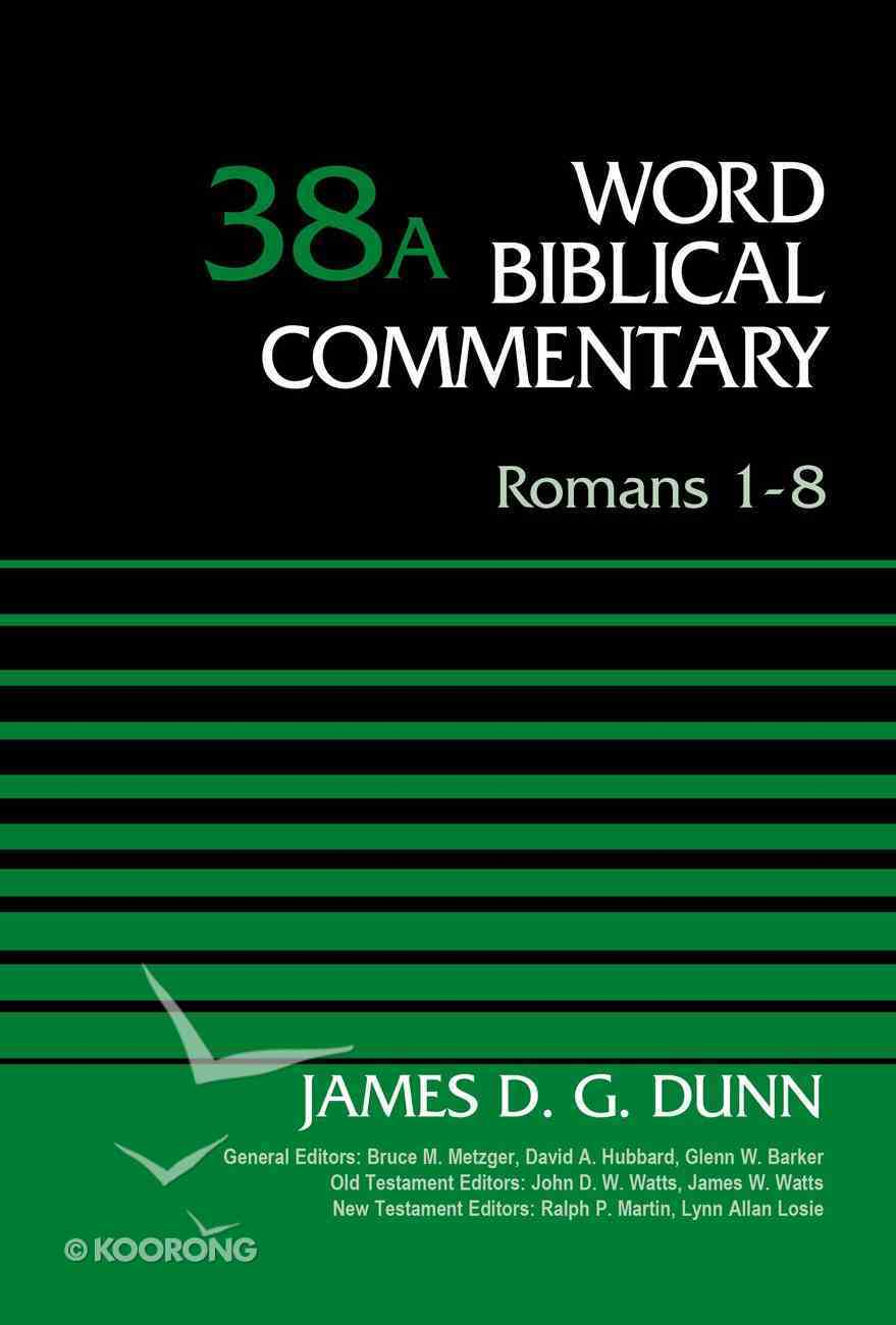 Romans 1-8 (Word Biblical Commentary Series) Hardback