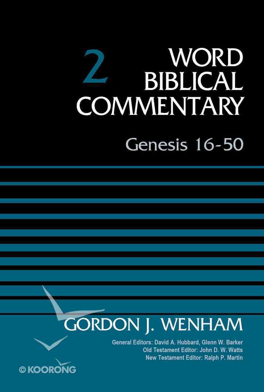 Genesis 16: 50 (Word Biblical Commentary Series) Hardback