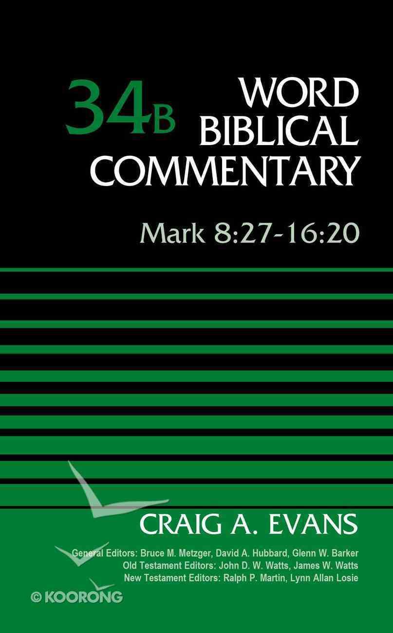 Mark 8: 27-16 20 (Word Biblical Commentary Series) Hardback