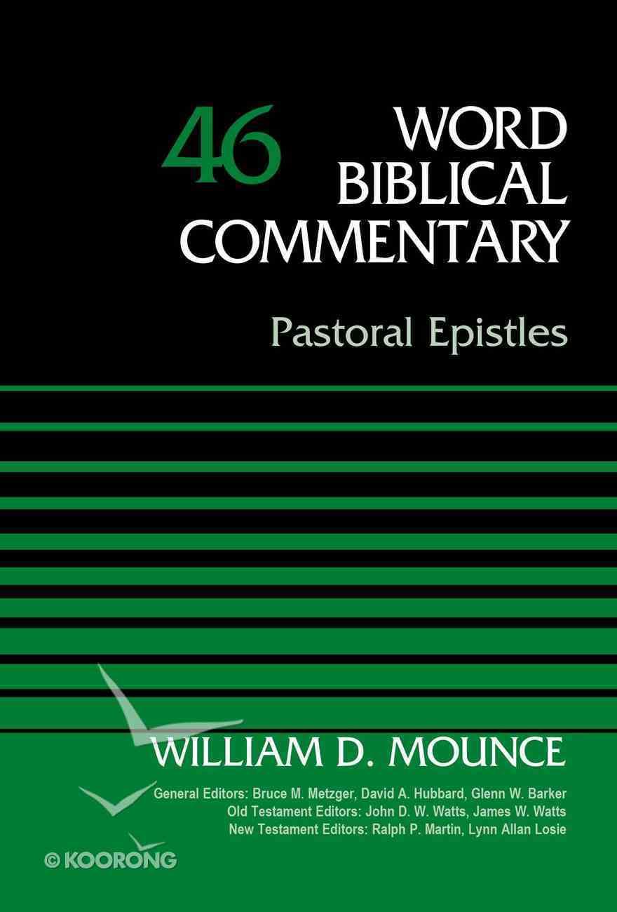 Pastoral Epistles (Timothy & Titus) (Word Biblical Commentary Series) Hardback