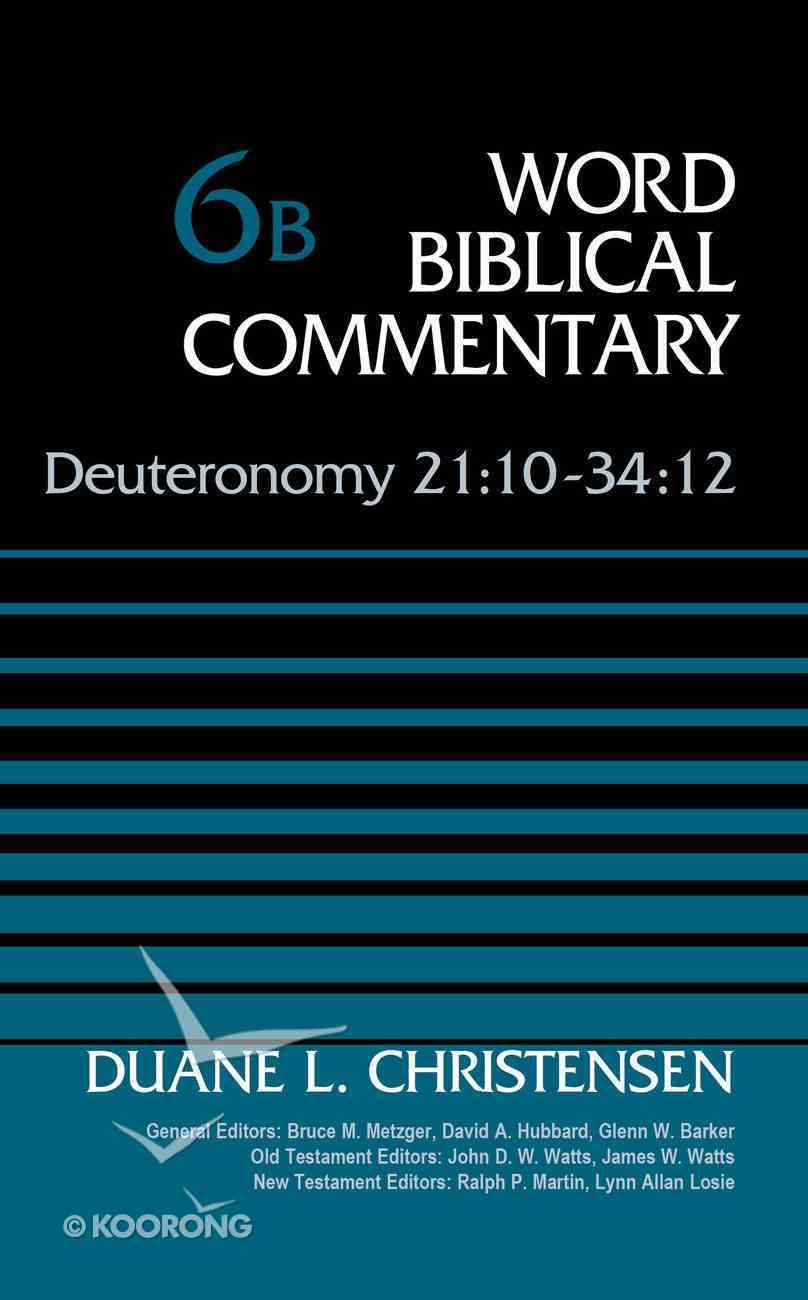 Deuteronomy 21: 10-34 12 (Word Biblical Commentary Series) Hardback