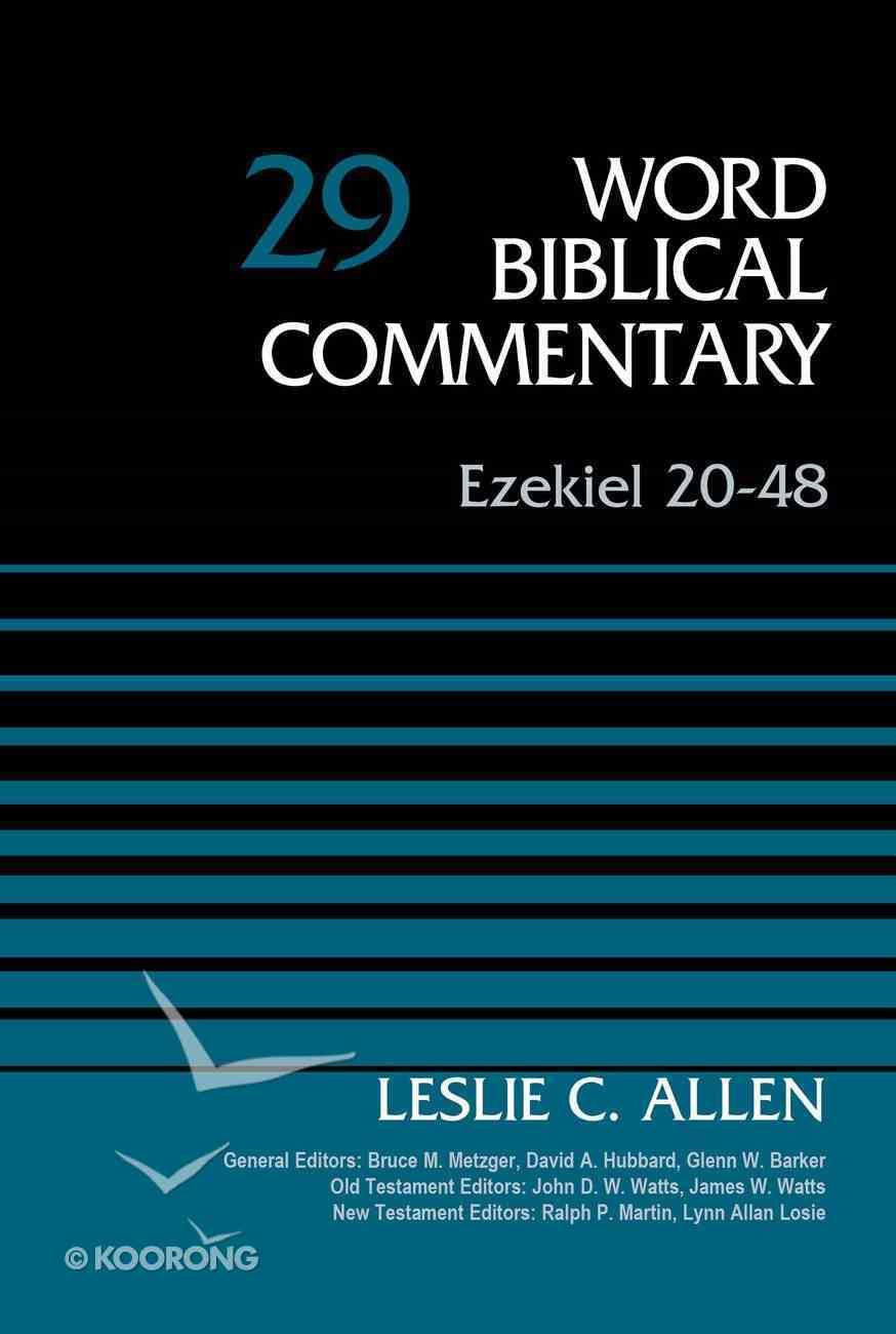 Ezekiel 20-48 (Word Biblical Commentary Series) Hardback