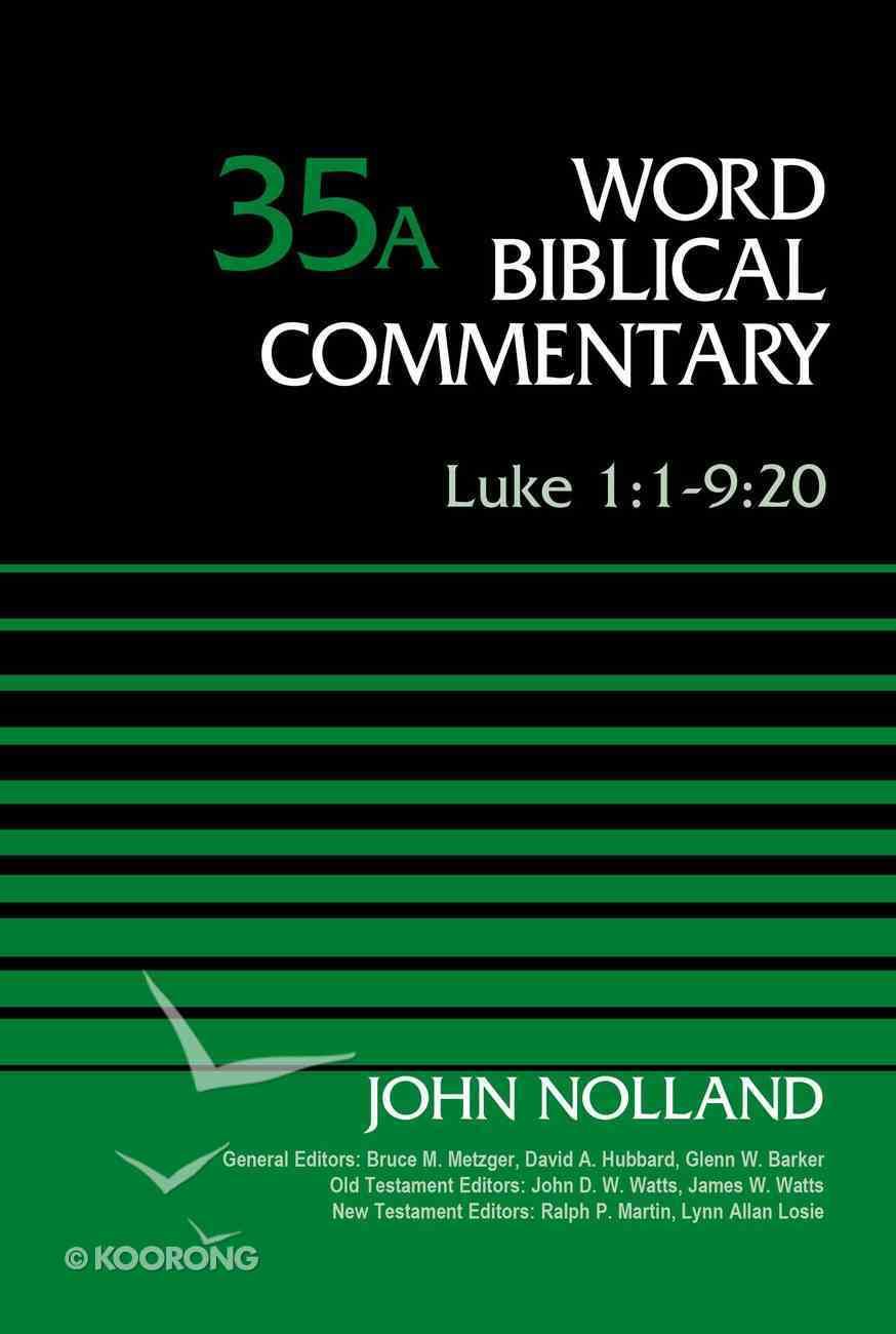 Luke 1: 1-9 20 (Word Biblical Commentary Series) Hardback