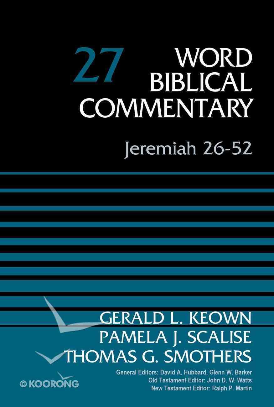 Jeremiah 26: 52 (Word Biblical Commentary Series) Hardback