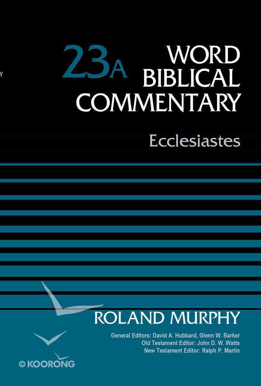 Ecclesiastes (Word Biblical Commentary Series) Hardback