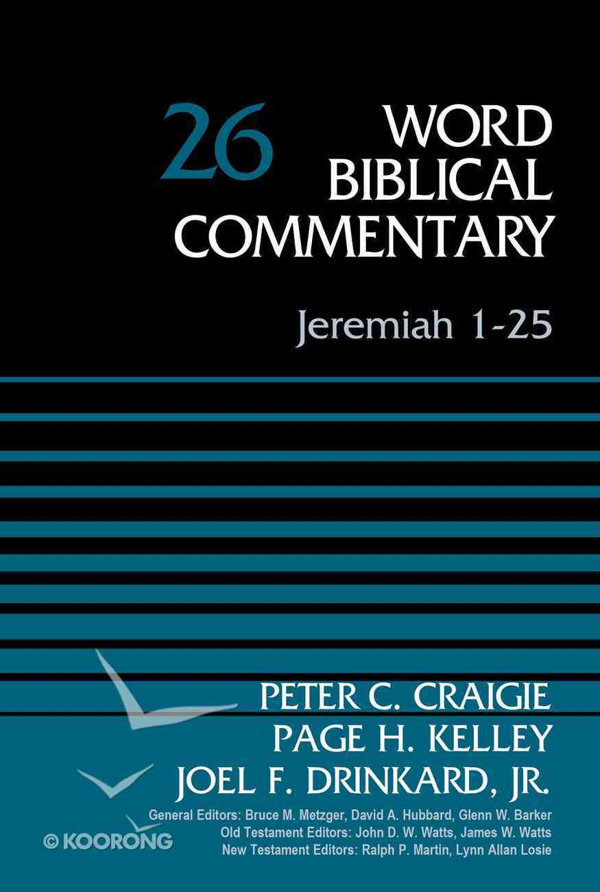 Jeremiah 1-25 (Word Biblical Commentary Series) Hardback