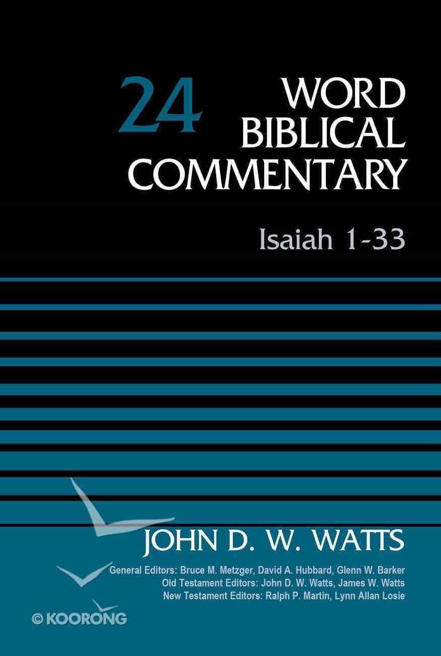 Isaiah 1-33 (Word Biblical Commentary Series) Hardback