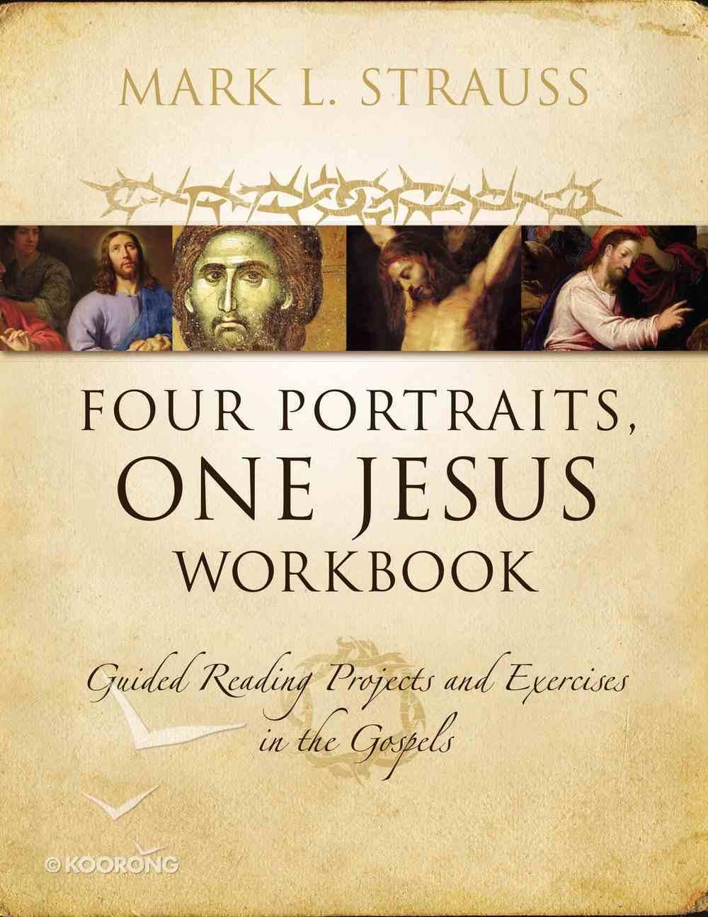 Four Portraits, One Jesus (Workbook) Paperback