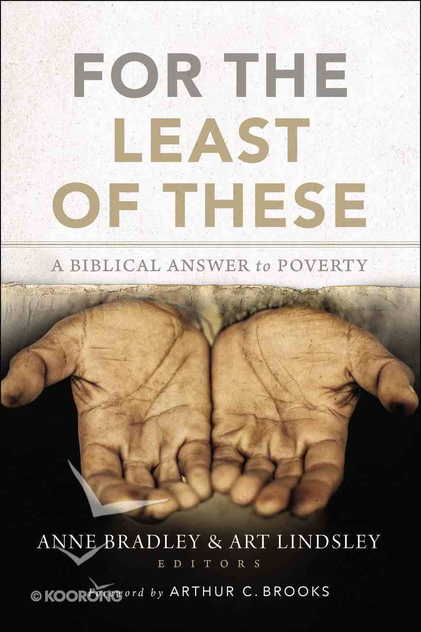 For the Least of These: A Biblical Answer to Poverty Paperback