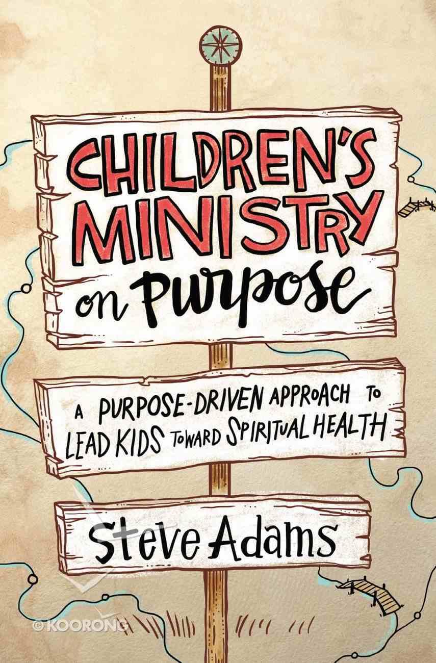 Children's Ministry on Purpose Paperback