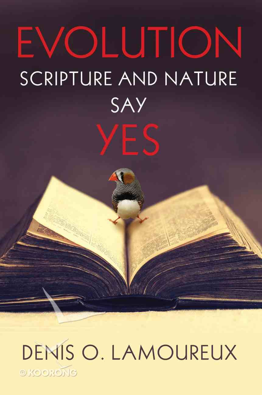 Evolution: Scripture and Nature Say Yes Paperback