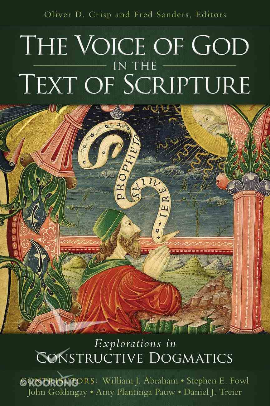 Voice of God in the Text of Scripture: Explorations in Constructive Dogmatics Paperback