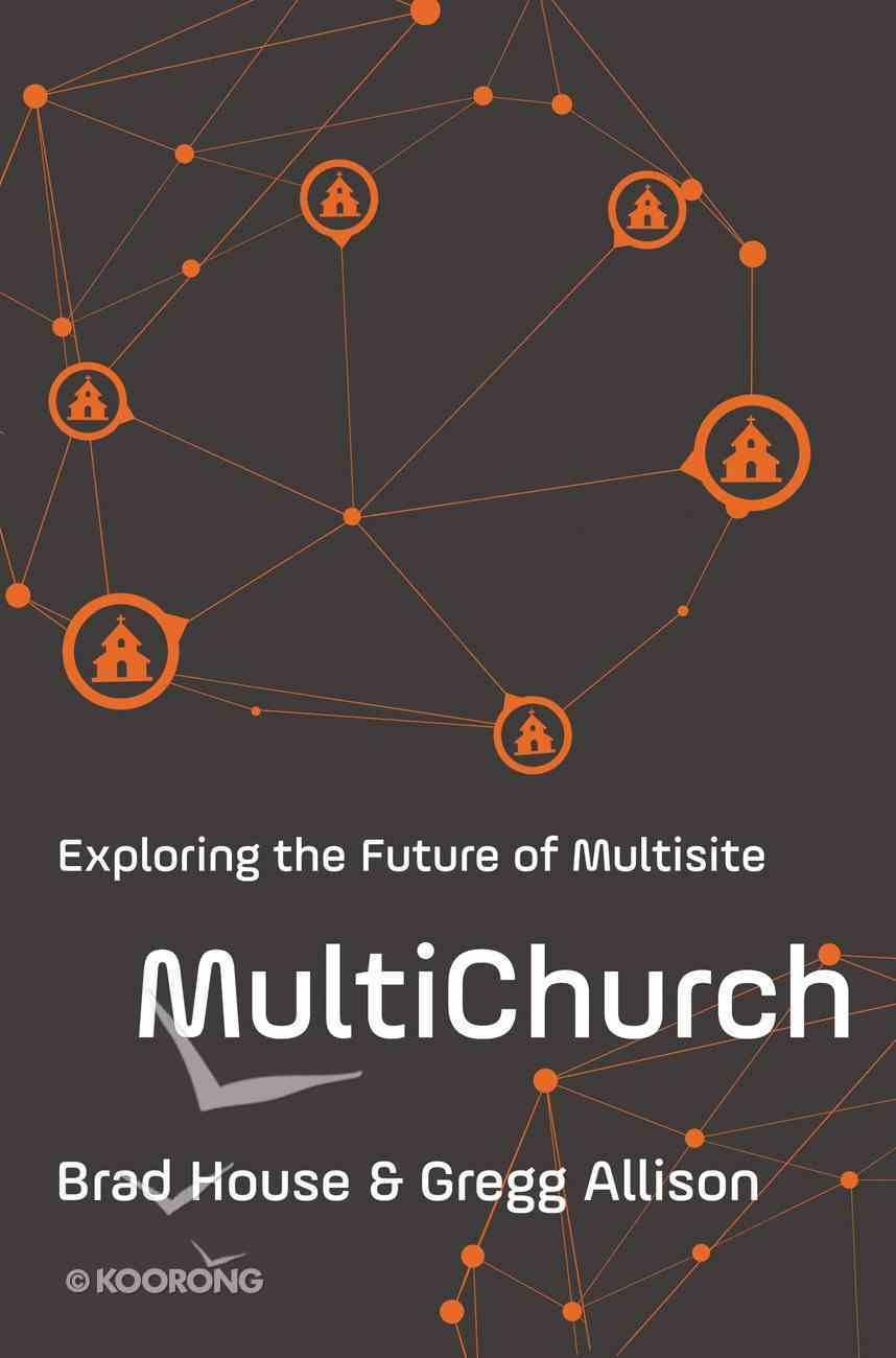 Multichurch: Exploring the Future of Multisite Paperback
