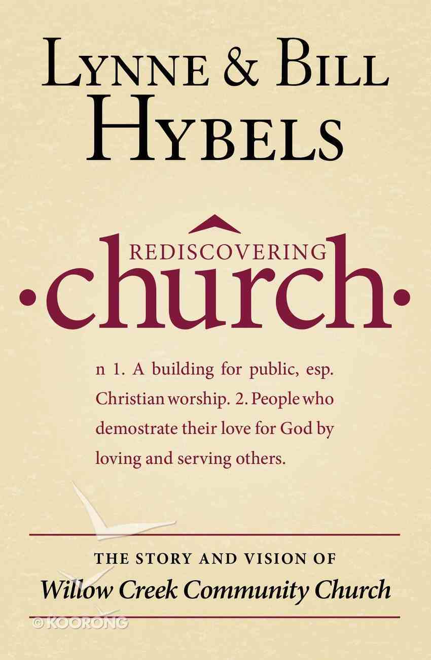 Rediscovering Church: The the Story and Vision of Willow Creek Community Church Paperback