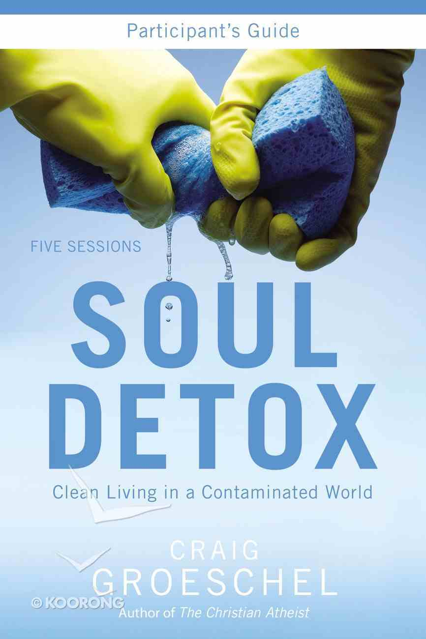 Soul Detox (Participant's Guide With Dvd) Pack