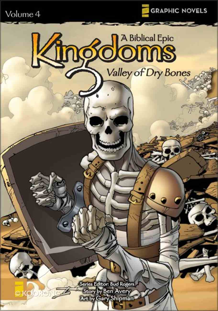 Valley of Dry Bones (Z Graphic Novel) (#04 in Kingdoms - A Biblical Epic Series) Paperback