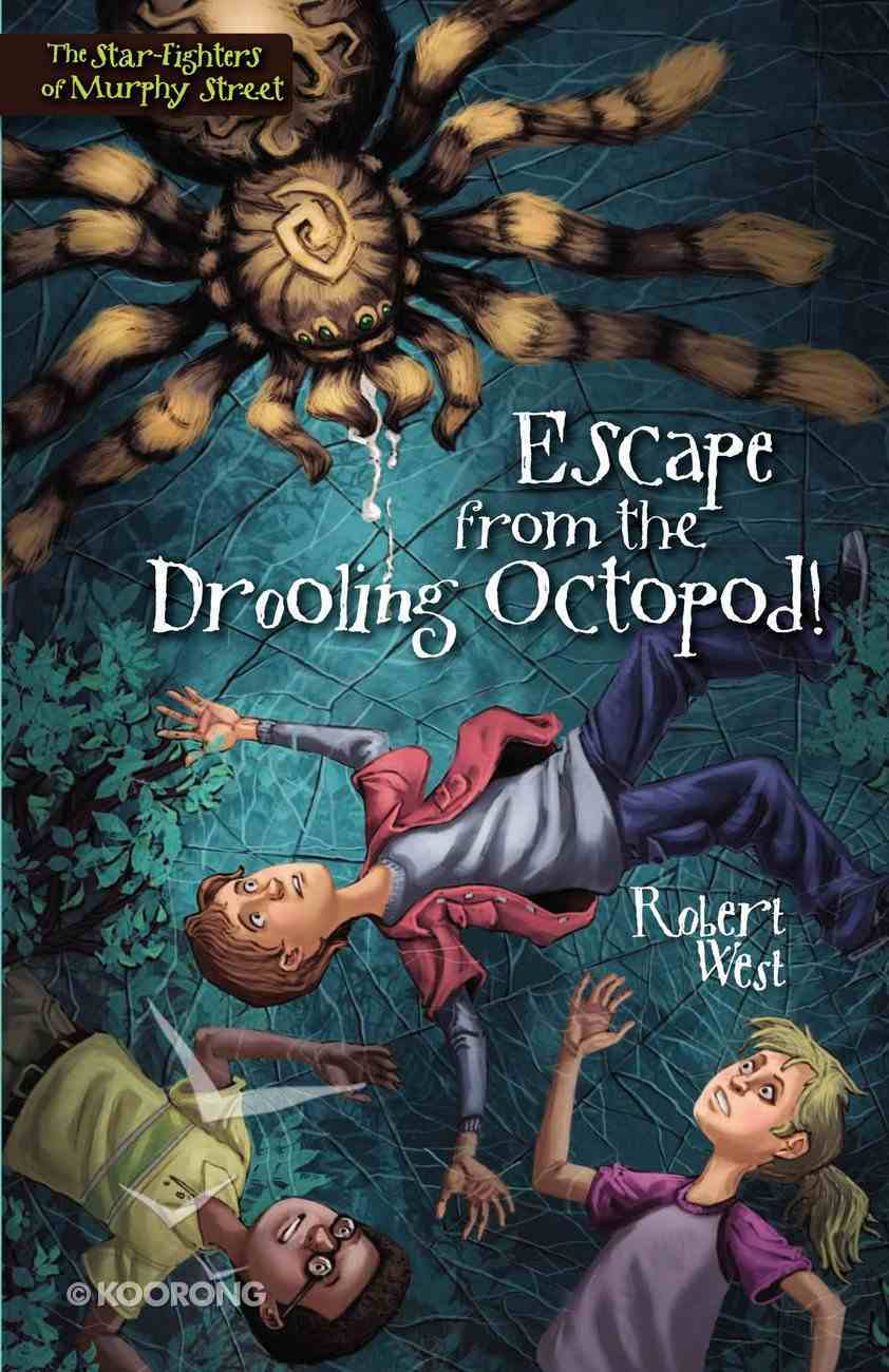 Escape From the Drooling Octopod! (#03 in The Star-fighters Of Murphy Street Series) Paperback