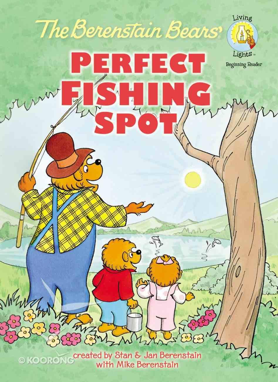 Perfect Fishing Spot (The Berenstain Bears Series) Hardback