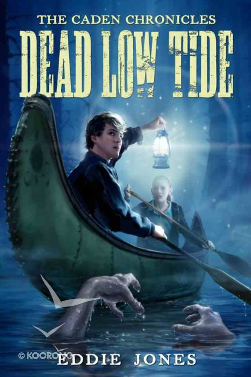 Dead Low Tide (#03 in Caden Chronicles Series) Paperback