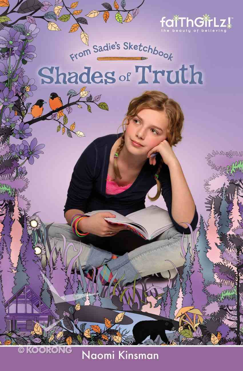 Faithgirlz!/From Sadie's Sketchbook: Shades of Truth (Faithgirlz!/sadie's Sketchbook Series) Paperback
