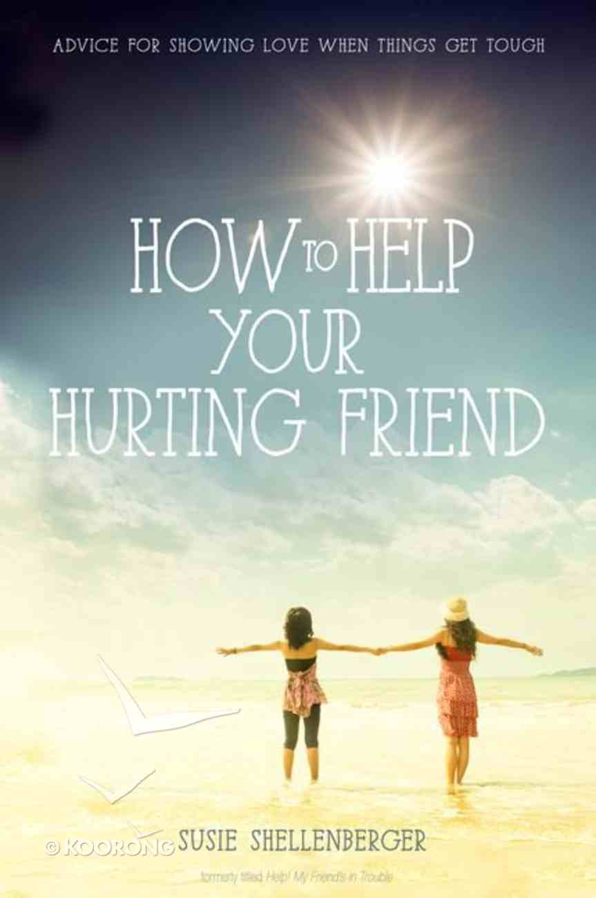 How to Help Your Hurting Friend Paperback