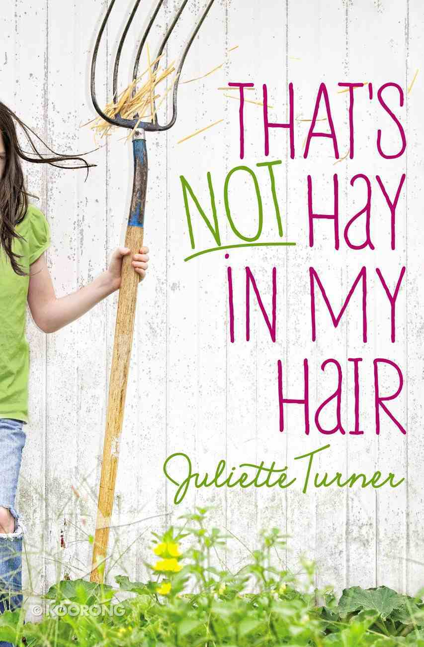 That's Not Hay in My Hair Paperback