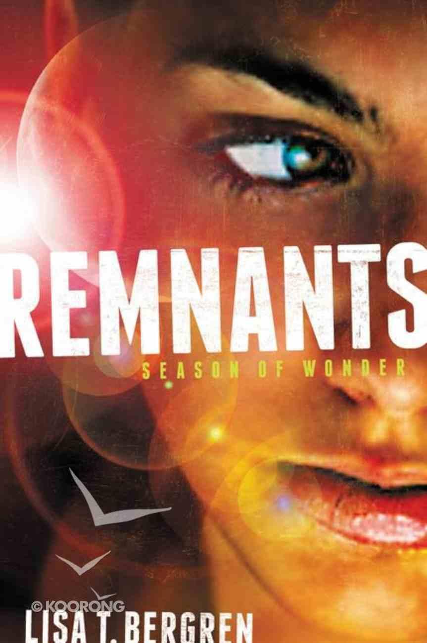 Season of Wonder (#01 in The Remnants Series) Hardback