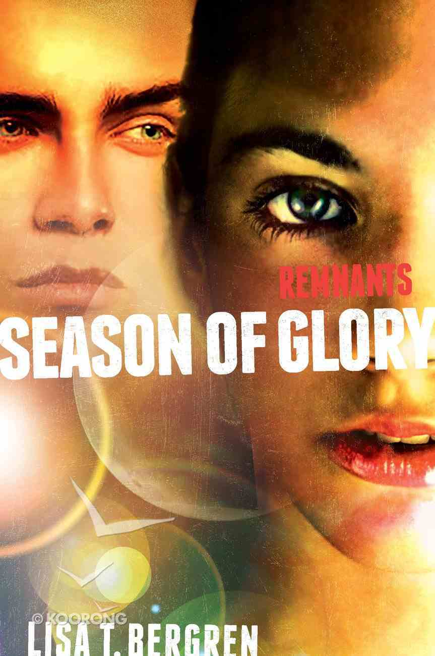 Season of Glory (#03 in The Remnants Series) Hardback