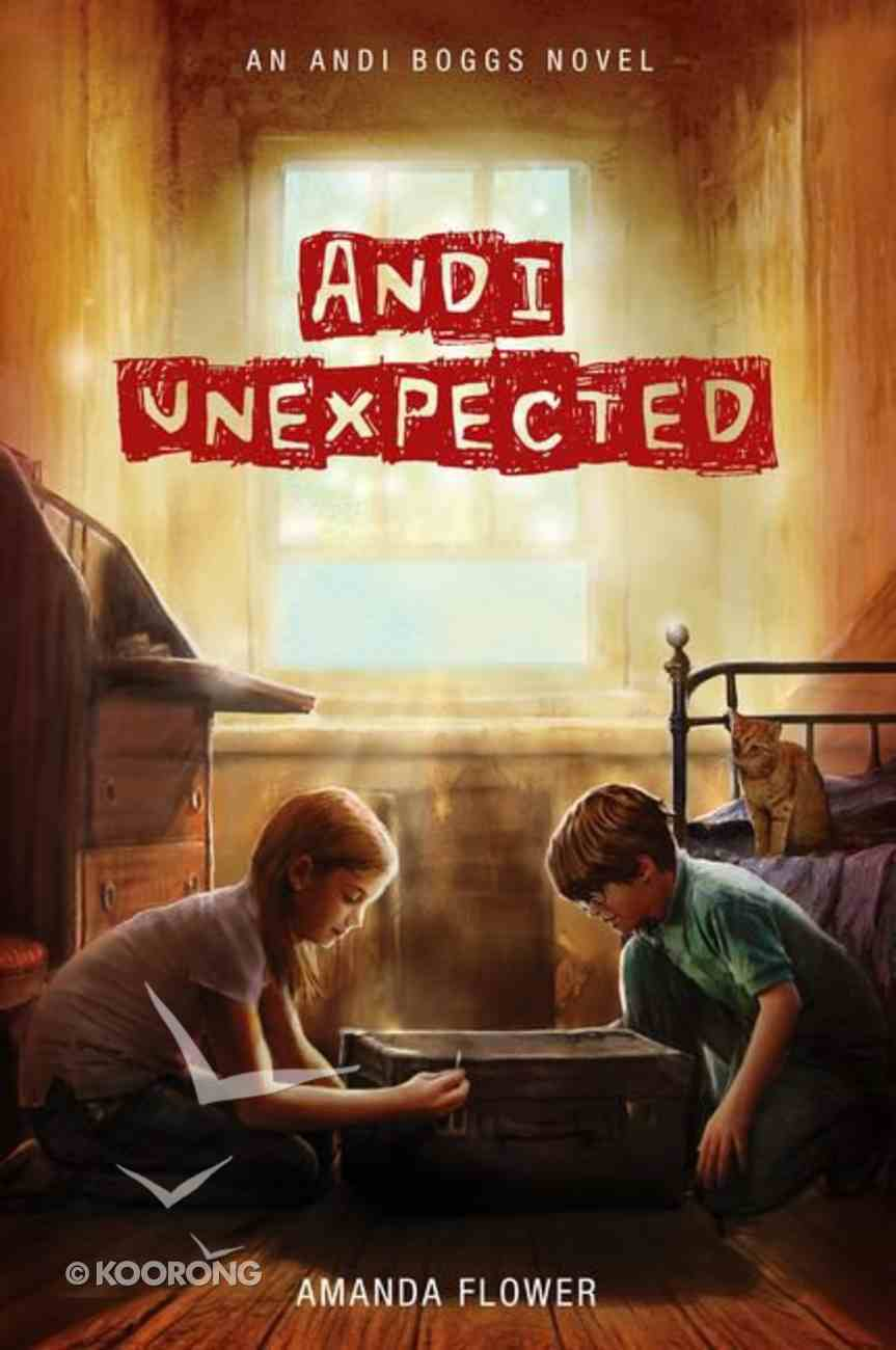 Andi Unexpected (#01 in Andi Boggs Novel Series) Hardback