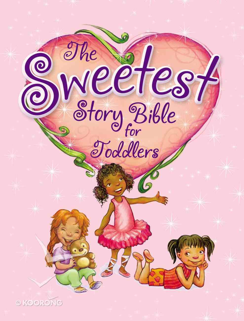 Sweetest Story Bible For Toddlers Board Book