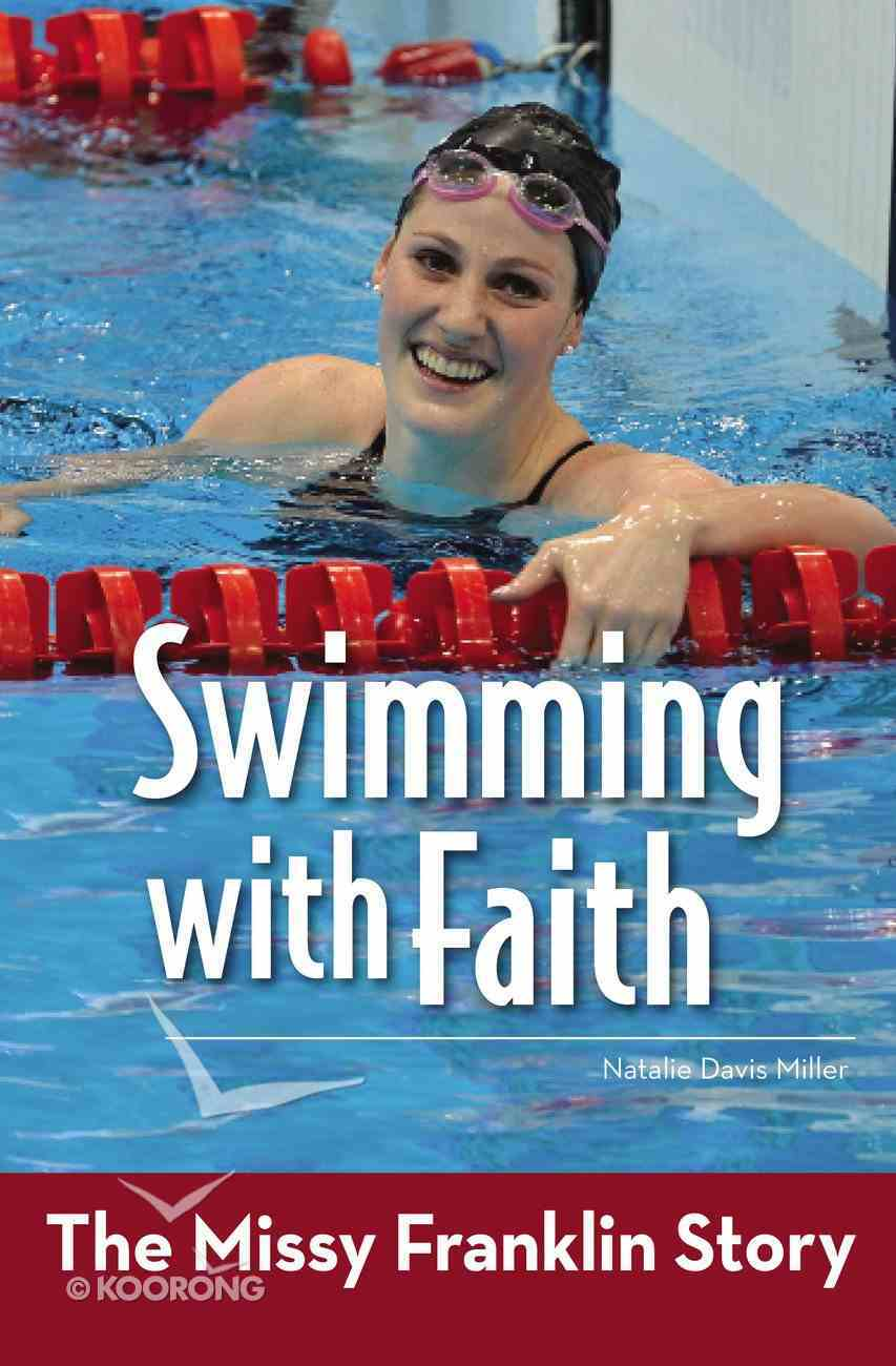 Zbs: Swimming With Faith - the Missy Franklin Story Paperback