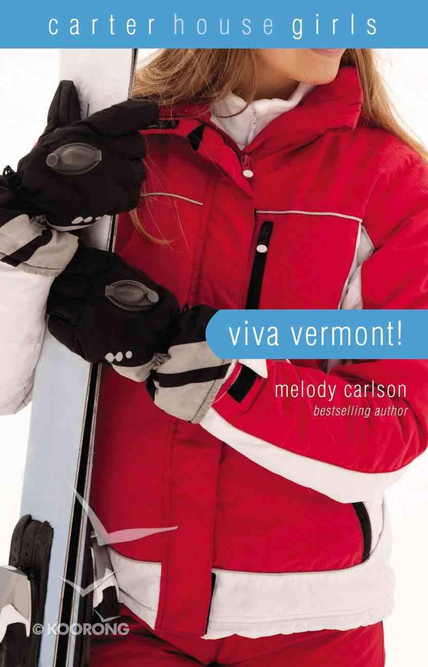 Viva Vermont! (#04 in Carter House Girls Series) Paperback